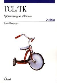 Bernard Desgraupes - Tcl/Tk - Apprentissage et référence.