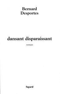 Bernard Desportes - dansant disparaissant.