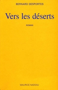 Bernard Desportes - Vers les déserts.