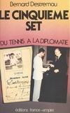 Bernard Destremau - Le cinquième set.
