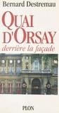 Bernard Destremau - Quai d'Orsay - Derrière la façade.