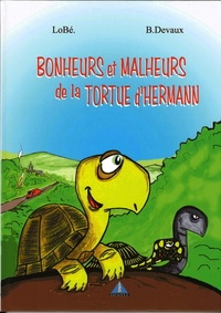 Bernard Devaux et  Lobé - Bonheurs et malheurs de la tortue d'Hermann.