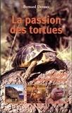 Bernard Devaux - La passion des tortues - Anedoctes et comportements.