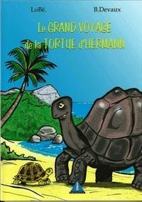Bernard Devaux et  Lobé - Le grand voyage de la tortue d'Hermann.