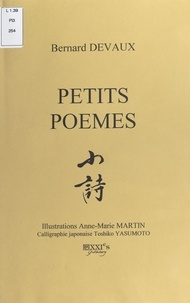 Bernard Devaux - Petits poèmes.