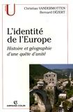 Bernard Dézert et Christian Vandermotten - L'identité de l'Europe - Histoire et géographie d'une quête d'unité.