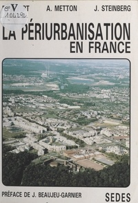 Bernard Dézert et Alain Metton - La périurbanisation en France.