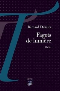 Bernard Dilasser - Fagots de lumière.