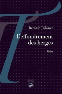 Bernard Dilasser - L'éffondrement des berges.
