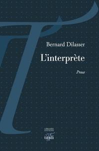 Bernard Dilasser - L'interprète.