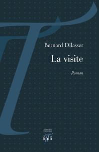 Bernard Dilasser - La visite.