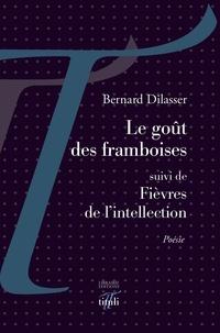 Bernard Dilasser - Le goût des framboises.