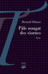 Bernard Dilasser - Pâle nougat des viornes.