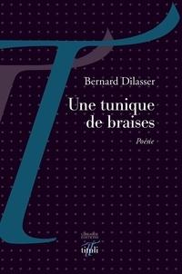 Bernard Dilasser - Une tunique de braises.