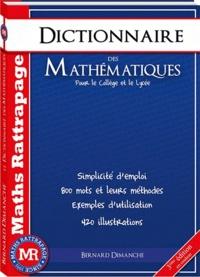 Bernard Dimanche - Dictionnaire des Mathématiques - Pour le collège et le lycée.