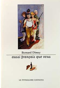 Bernard Dimey - Aussi français que vous.