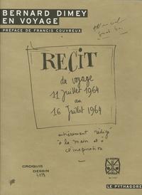 Bernard Dimey - Bernard Dimey en voyage - Récit du voyage, 11 juillet 1964 au 16 juillet 1964 entièrement rédigé à la main et à l'inspiration.