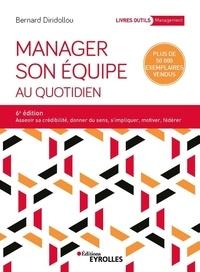 Livres gratuits en ligne sans téléchargement Manager son équipe au quotidien par Bernard Diridollou 9782212572193  (Litterature Francaise)