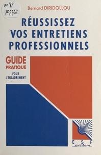 Bernard Diridollou - Réussissez vos entretiens professionnels.