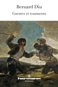 Bernard Diu - Guerres et tourments.
