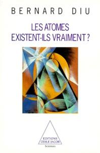 Bernard Diu - Les atomes existent-ils vraiment ?.