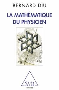 Bernard Diu - Mathématique du physicien (La).