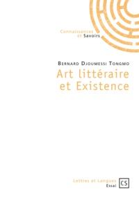 Bernard Djoumessi Tongmo - Art littéraire et Existence.