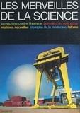 Bernard Domeyrat et  Collectif - Les merveilles de la science.