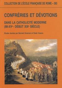 Bernard Dompnier et Paola Vismara - Confréries et dévotions dans la catholicité moderne (mi-XVe - début XIXe siècle).