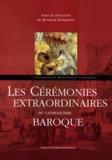 Bernard Dompnier - Les Cérémonies extraordinaires du catholicisme baroque.