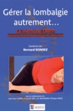 Bernard Donsez et Jean-Yves Cornu - Gérer la lombalgie autrement... - La méthode DIIPP : approche kinésithérapeutique et préventive.