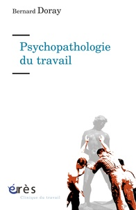 Bernard Doray - Psychopathologie du travail - De la resymbolisation.