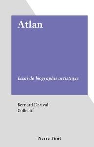 Bernard Dorival et  Collectif - Atlan - Essai de biographie artistique.