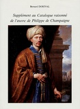 Bernard Dorival - Supplément au Catalogue raisonné de l'oeuvre de Philippe de Champaigne.
