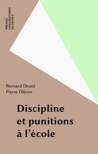 Bernard Douet - Discipline et punitions à l'école.