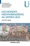 Bernard Doumerc et Daniel Baloup - Les mondes méditerranéens au Moyen-âge - VIIe-XVIe siècles.