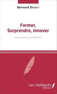 Bernard Dravet - Former, surprendre, innover.