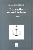 Bernard Drobenko - Introduction au droit de l'eau.