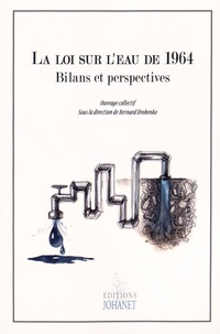 Bernard Drobenko - La loi sur l'eau de 1964 - Bilans et perspectives.