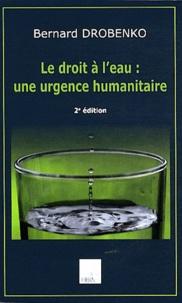 Bernard Drobenko - Le droit à l'eau : une urgence humanitaire.