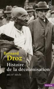 Bernard Droz - Histoire de la décolonisation - Au XXe siècle.