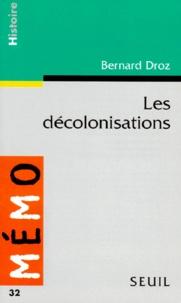 Bernard Droz - Les décolonisations.