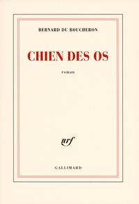 Bernard Du Boucheron - Chien des os.