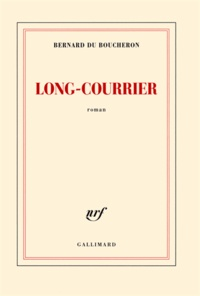 Bernard Du Boucheron - Long-Courrier.