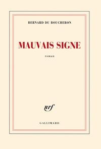 Bernard Du Boucheron - Mauvais signe.