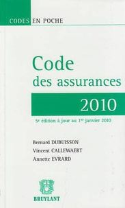 Bernard Dubuisson et Vincent Callewaert - Code des assurances - 2010.