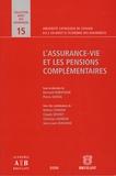 Bernard Dubuisson et Pierre Jadoul - L'assurance-vie et les pensions complémentaires.