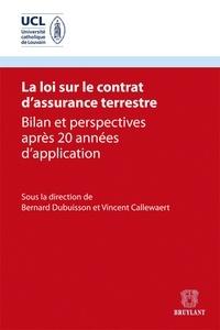 Bernard Dubuisson et Vincent Callewaert - La loi sur le contrat d'assurance terrestre - Bilan et perspectives après 20 années d'application.