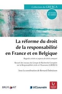 Bernard Dubuisson - La réforme du droit de la responsabilité en France et en Belgique - Regards croisés et aspects de droit comparé.
