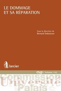 Bernard Dubuisson - Le dommage et sa réparation.